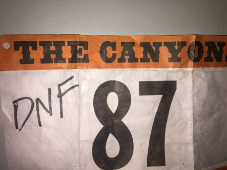 In 2015, I DNF'd the Canyons. When I got home, I marked my bib, and used it as motivation for my training for the next year.